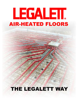 Legalett Brochure - The Legalett Way with Frost Protected Shallow Foundations and Air Heated Radiant Floor Heating System - Toronto, ON