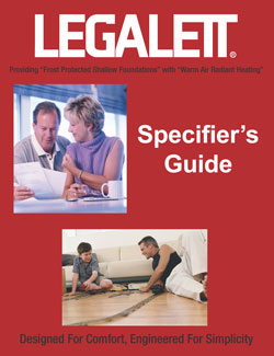 Specifier's Guide & Design Guide for Legalett GEO-Slab Frost Protected Shallow Foundations & Air Heated Radiant Heated Floor Systems - ON